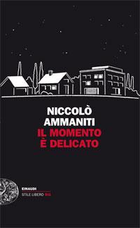 Ammaniti_Il_momento_e_delicato